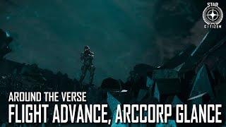 Star Citizen: Around the Verse - Flight Advance, ArcCorp Glanc…
