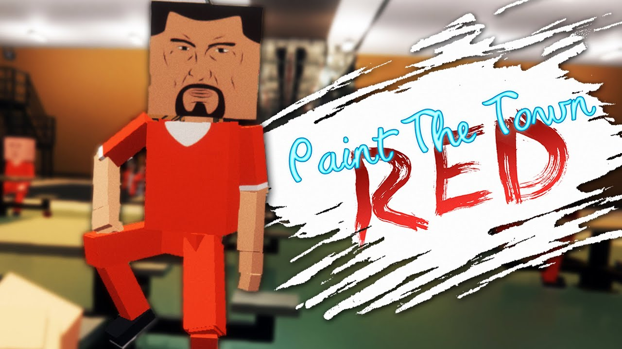 PAINT THE TOWN RED ТЮРЬМА СКАЧАТЬ БЕСПЛАТНО