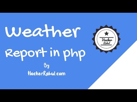 How To Get Weather Report In Php - HackerRahul