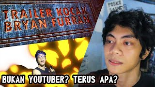 video reaksi - TRAILER KOCAK BRYAN FURRAN (by: Ray Buat Trailer)