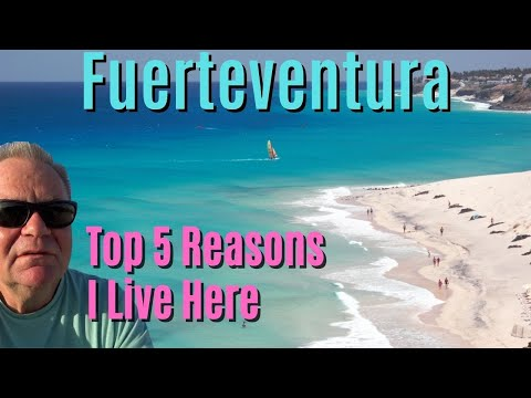 Top 5 Reasons I Live In Fuerteventura