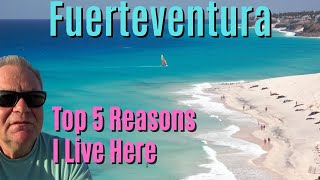 Top 5 reasons I live in Fuerteventura