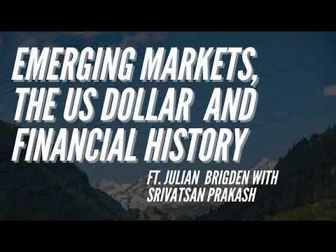 Ep 154- History, Emerging Markets, and the Dollar ft. Julian Brigden with Srivatsan Prakash