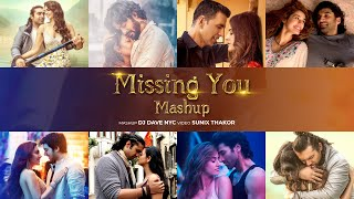 Missing You Love Mashup | DJ Dave NYC | Sunix Thakor | Latest Love Mashup