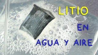 Reacción del Litio con el Agua y con el Aire.