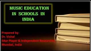 Music Education in Schools in India.