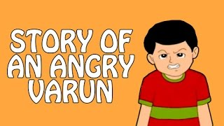 Story Of An Angry Varun | Moral Values And Moral Lessons For Kids In English