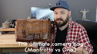 The ultimate camera bag (manfrotto vs Ona)