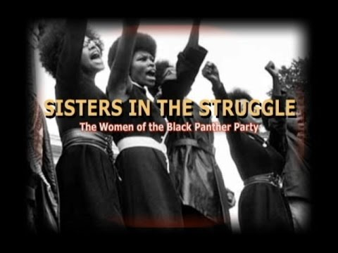 SISTES IN THE STRUGGLE - Women oF the Black Panther PARTY