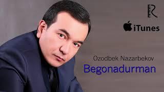 Ozodbek Nazarbekov - Begonadurman | Озодбек Назарбеков - Бегонадурман (music version)