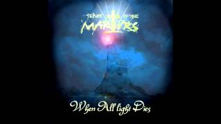 Tears of the Martyrs: When All Light Dies (Full Album)