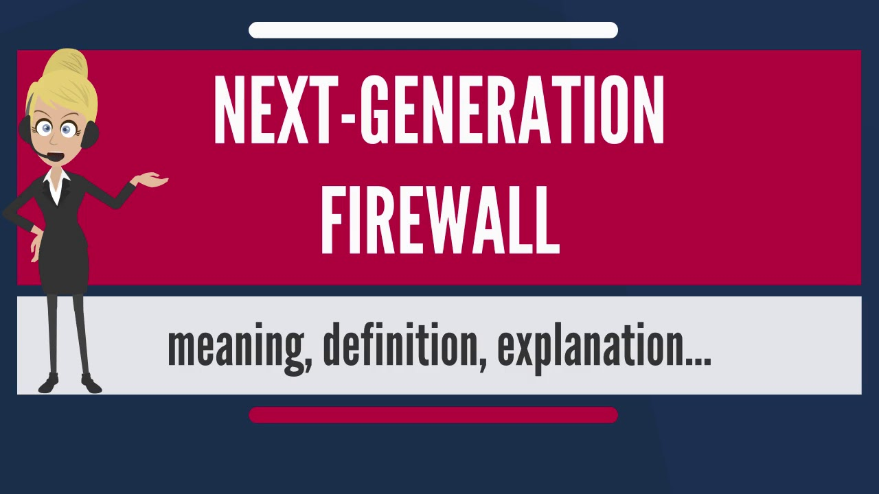 what is next-generation firewall? what does next-generation firewall