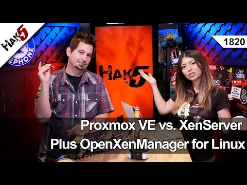 Proxmox VE vs. XenServer Plus OpenXenManager for Linux - Hak5 1820