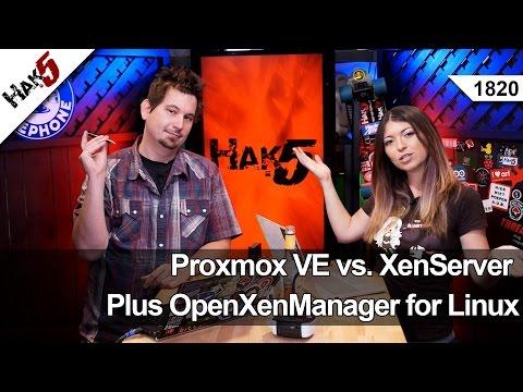Proxmox VE vs. XenServer Plus OpenXenManager for Linux - Hak5 1820