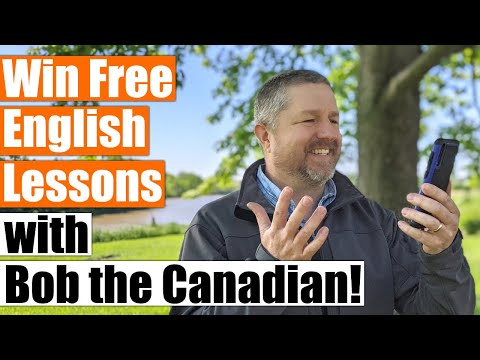 Learn English with Bob the Canadian! A Giveaway for Free English Lessons!