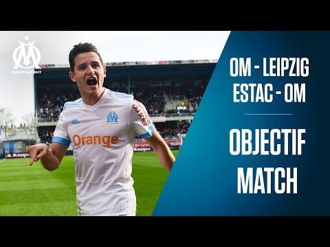 Les coulisses d' OM - LEIPZIG & ESTAC - OM | Objectif Match