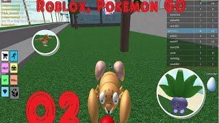 Roblox, Pokémon Go | 02 | Nos ponemos