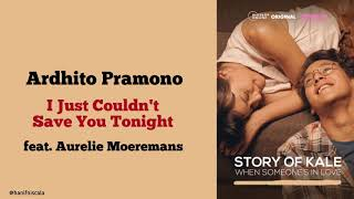 Download Ardhito Pramono - I Just Couldn't Save You Tonight [Story of Kale] Lirik Terjemahan