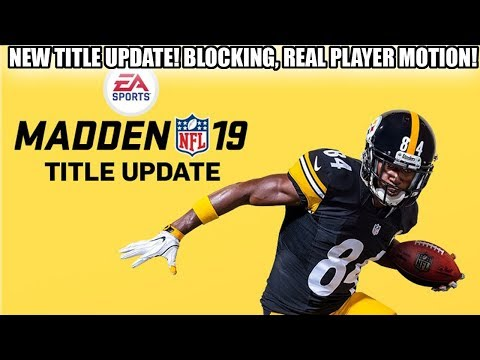 NEW TITLE UPDATE! REAL PLAYER MOTION UPDATES, BLOCKING AND MORE! | MADDEN 19 ULTIMATE TEAM