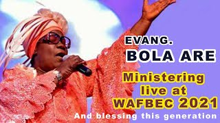EVANG  BOLA ARE POWERFUL MINISTRATION AND BLESSING FOR THIS GENERATION AT WAFBEC 2021