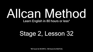 AllCan: Learn English in 80 hours or less - Stage 2, Lesson 32