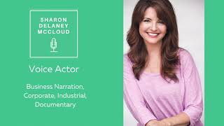 Business Narration, Corporate, Industrial  Sharon Delaney McCloud Voice Actor Demo