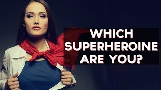 Which Superheroine Are You? | Fun Tests