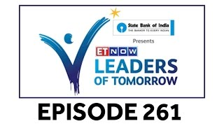 ET NOW Leaders Of Tomorrow   Episode 261 | 23 Mar 2017