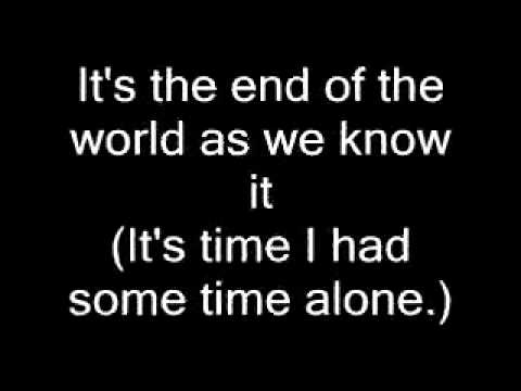 IT'S THE END OF THE WORLD (AS WE KNOW IT) LYRIC VIDEO