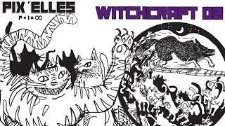 """7+1=∞"" - Pix'Elles - Witchcraft records 02"