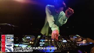 DJ WILDPARTY / Lost Decade FUKUOKA 20180525