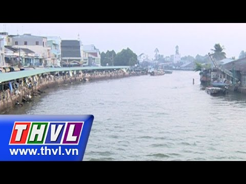 """THVL   Ký sự """"Bên dòng Sa Giang"""" – Tập 5: Chợ Sa Đéc"""
