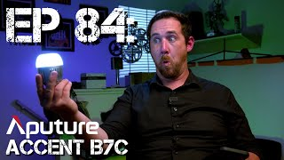 Ep 84: Aputure Accent b7c... a crash course