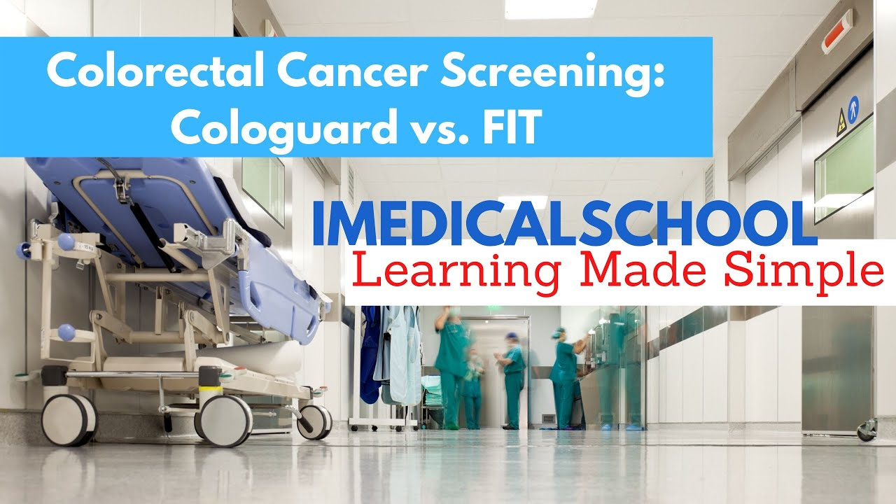 Medical School Cologuard Vs Fit For Colorectal Cancer Screening Youtube