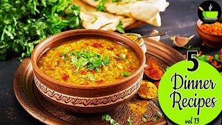 5 Light Dinner Recipes -  Vol 13 | Quick And Easy Dinner Recipes | Indian Dinner Recipes