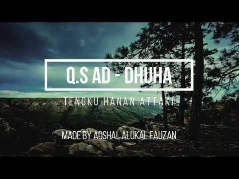 Q S Ad Dhuha Hanan Attaki