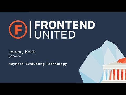 Jeremy Keith: Keynote - Evaluating technology