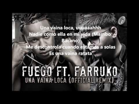 Fuego ft Farruko - Una vaina loca (Letra)