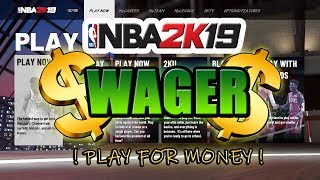 NBA 2k19 - WAGER MATCH ! (APP LETS YOU PLAY FOR MONEY!!)