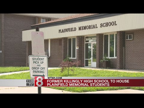 Former Killingly High School to house Plainfield Memorial School students following fire