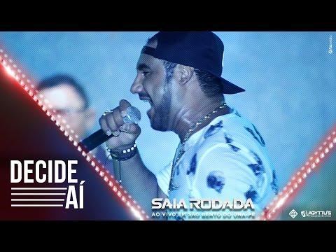 Saia Rodada - Decide Aí (DVD Ao Vivo Em São Bento Do Una)