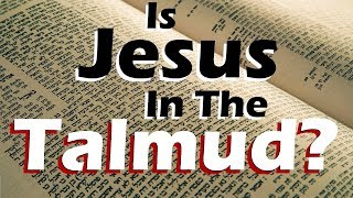 IS JESUS IN THE TALMUD? (Reply 2 one for Israel maoz messianic jews for jesus chosen people ministry