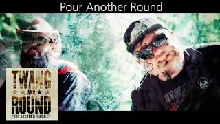 Twang and Round - Pour Another Round ( Audio)