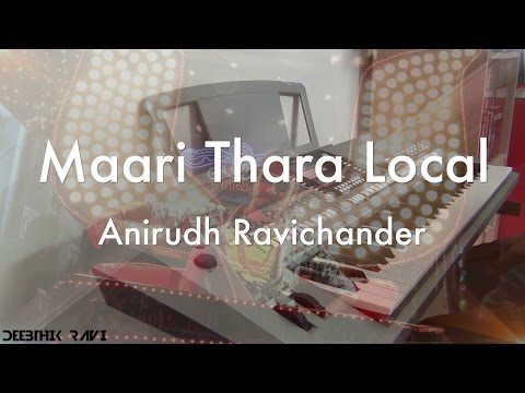 Maari Thara Local - Keyboard Cover by Deebthik || Anirudh Ravichander || Maari