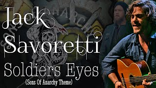 Jack Savoretti - Soldiers Eyes (Sons of Anarchy Theme) (SR)