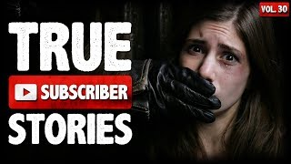 I Heard A Kidnapping | 10 True Scary Subscriber Horror Stories (Vol. 30)