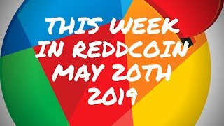 This week in Reddcoin May 20th 2019