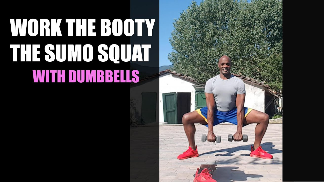 WORK THE BOOTY with The Sumo Squat, Dumbbells(Required) Add Extra weights for Muscle Mass