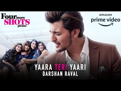Yaara Teri Yaari Full Video Song By Darshan Raval  Four More Shots Please 2019