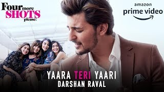 Presenting yaara teri yaari song by darshan raval, a new anthem of friendship in 2019 from four more shots please! watch the prime original p...